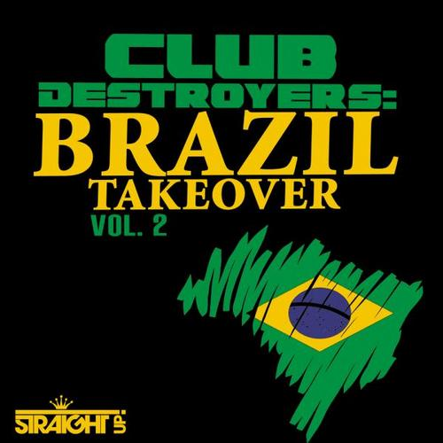 Album Art - Club Destroyers: Brazil Takeover Vol. 2