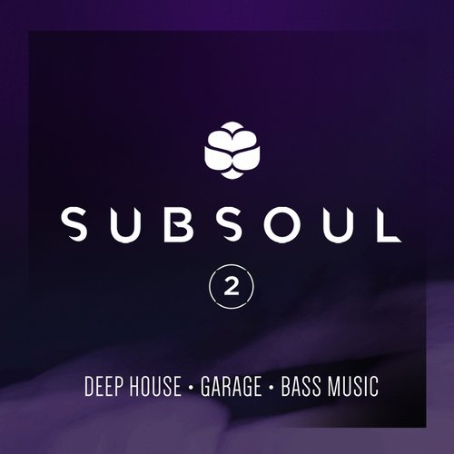 Album Art - SubSoul, Vol. 2: Deep House, Garage & Bass Music