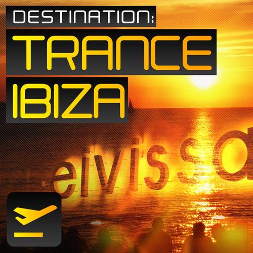 Album Art - Destination: Trance Ibiza