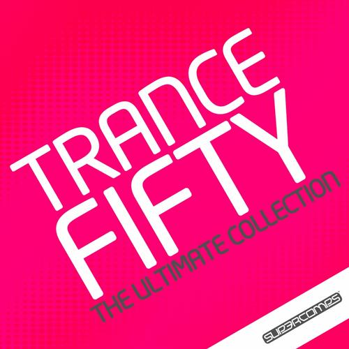 Trance 50 - The Ultimate Collection Album Art