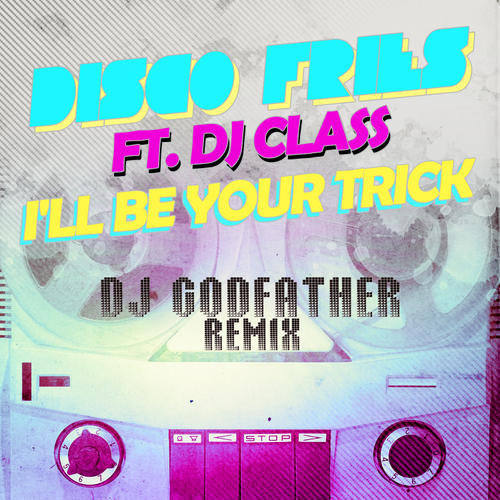 I'll Be Your Trick (DJ Godfather Remix) Album Art