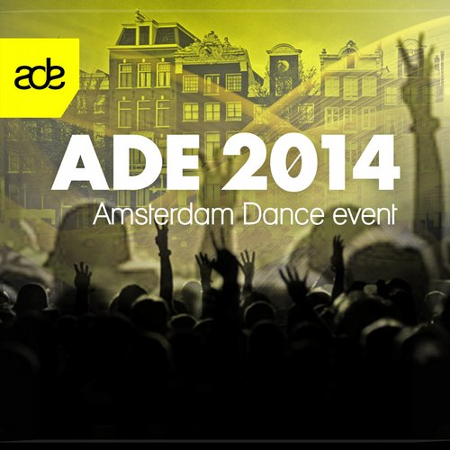 Album Art - ADE 2014 ( Amsterdam Dance Event 2014)