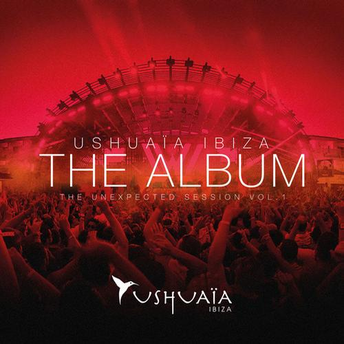 Album Art - Ushuaia Ibiza The Album - The Unexpected Session Volume 1