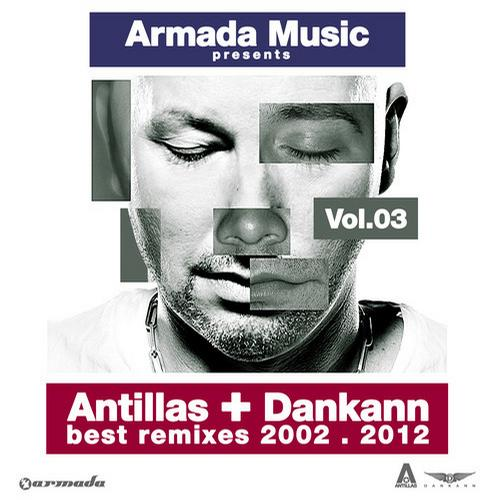 Album Art - Antillas + Dankann Best Remixes 2002 - 2012, Vol. 3