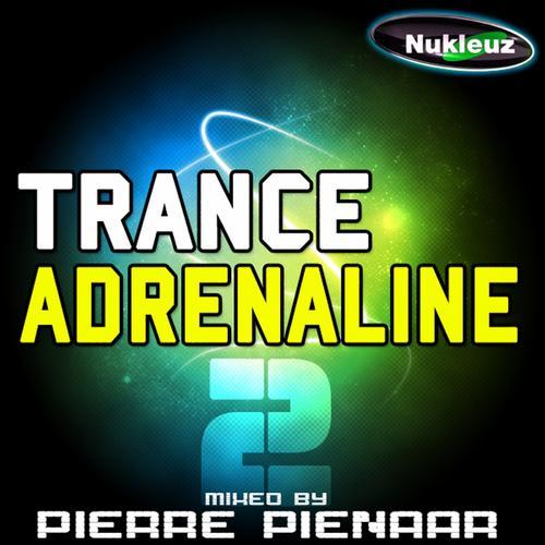 Album Art - Trance Adrenaline 2: Mixed By Pierre Pienaar