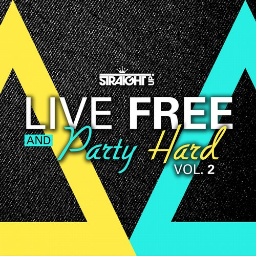 Album Art - Live Free and Party Hard Vol. 2