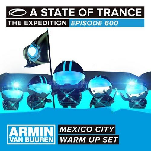 Album Art - A State Of Trance 600 - Mexico City - Armin van Buuren - Warm Up Set