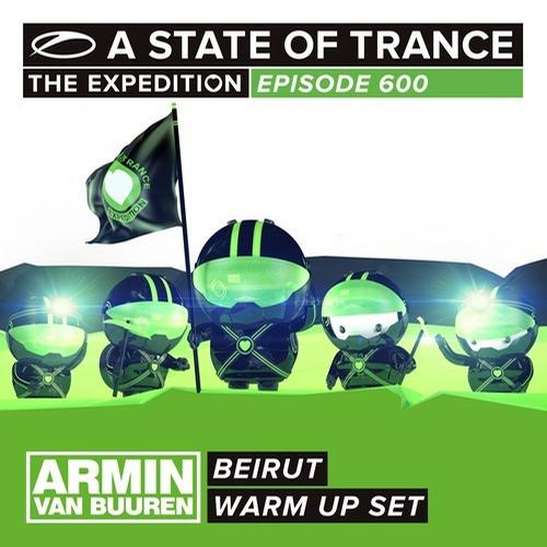 Album Art - A State Of Trance 600 - Beirut (Armin van Buuren - Warm Up Set)