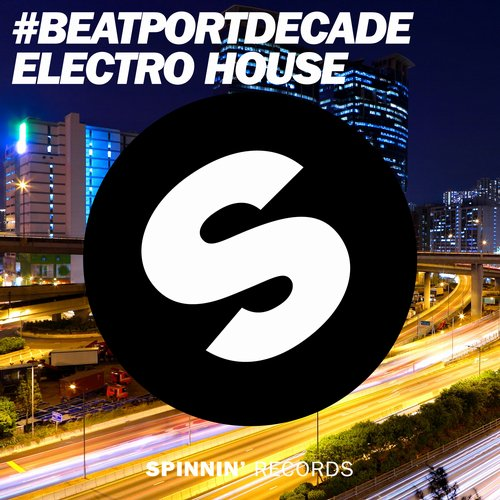 Album Art - Spinnin' Records #BeatportDecade Electro House