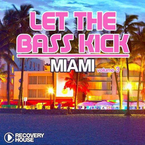 Album Art - Let The Bass Kick In Miami Vol. 3
