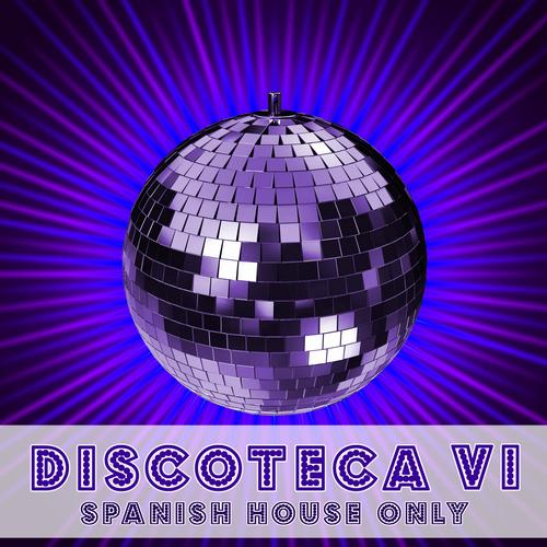 Album Art - Discoteca VI - Spanish House Only