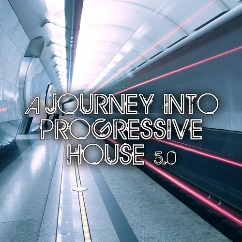 Album Art - A Journey Into Progressive House 5.0