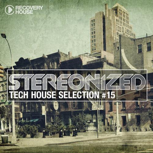 Album Art - Stereonized - Tech House Selection Vol. 15