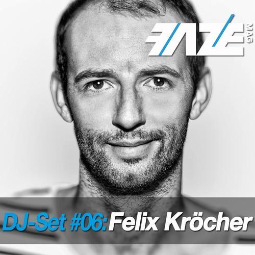 Album Art - Faze DJ Set #06: Felix Krocher