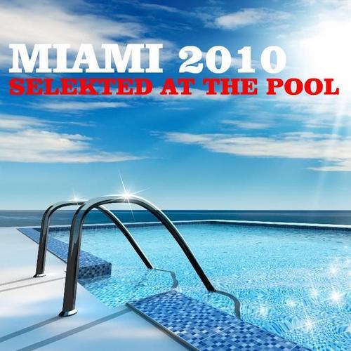 Album Art - Miami 2010 - Selekted At The Pool
