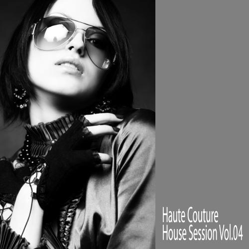 Album Art - Haute Couture - House Session Volume 04