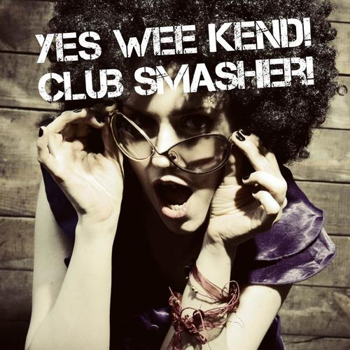 Album Art - Yes Wee Kend! - Club Smasher!