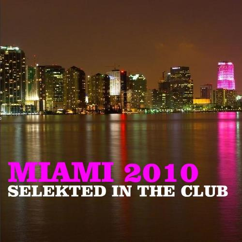 Album Art - Miami 2010 - Selekted In The Club