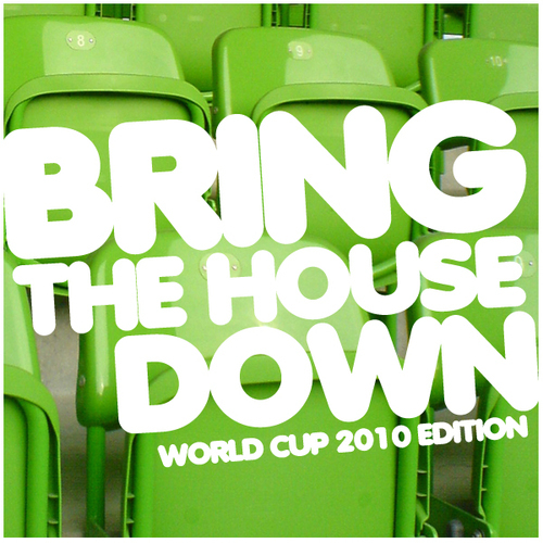 Album Art - Bring The House Down WC 2010 Edition