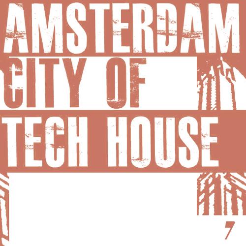 Album Art - Amsterdam City Of Tech House 7