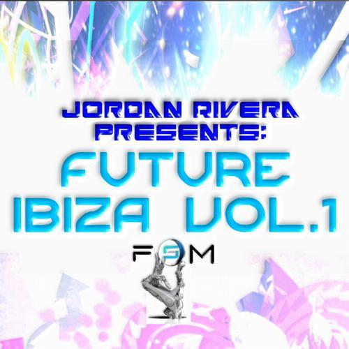 Album Art - Jordan Rivera Pres. Future Ibiza Vol. 1