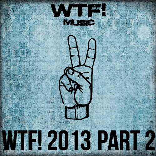 Album Art - WTF! 2013 Part 2