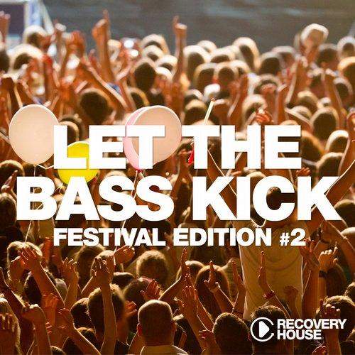Album Art - Let The Bass Kick - Festival Edition Vol. 2