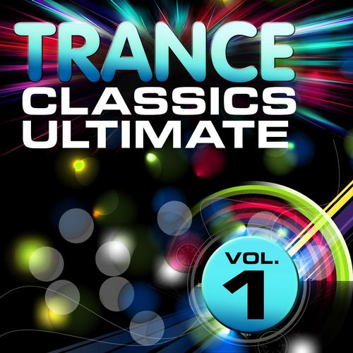 Album Art - Trance Classics Ultimate Vol. 1: Back to the Future, Best of Club Anthems