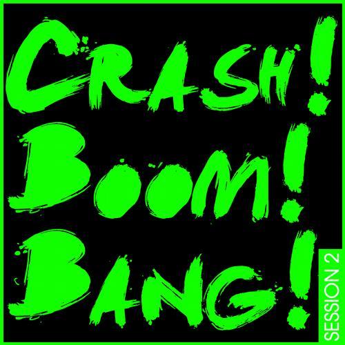 Crash! Boom! Bang! Session 2 Album Art