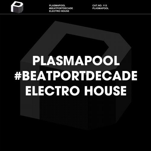 Album Art - Plasmapool #BeatportDecade Electro House