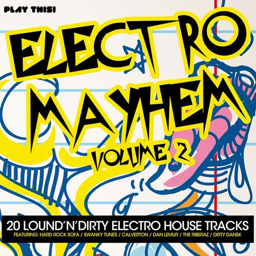Album Art - Electro Mayhem, Vol. 2 (20 Loud'N'Dirty Electro House Tracks)