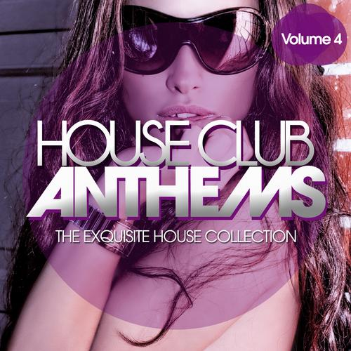 Album Art - House Club Anthems - The Exquisite House Collection Vol. 4