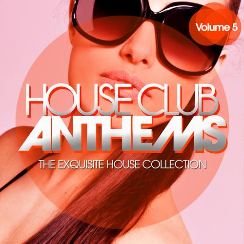 Album Art - House Club Anthems - The Exquisite House Collection Vol. 5