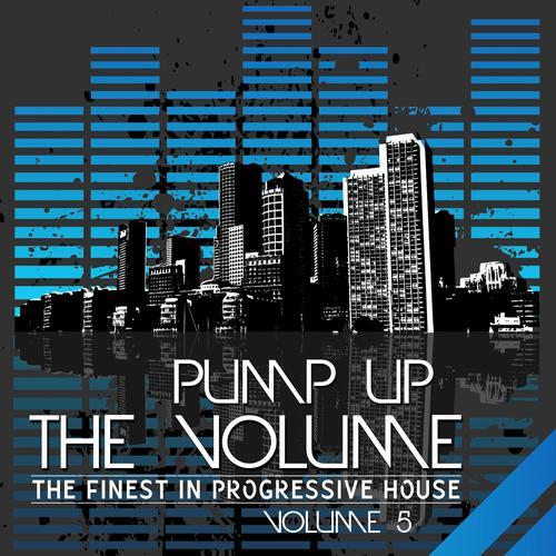 Album Art - Pump Up the Volume (The Finest in Progressive House, Vol. 5)