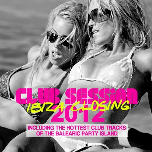 Album Art - Club Session Ibiza Closing 2012