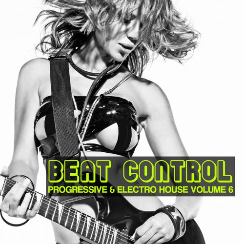 Album Art - Beat Control - Progressive + Electro House Volume 6