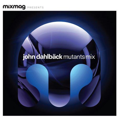Album Art - Mixmag Presents John Dahlback: Mutants Mix