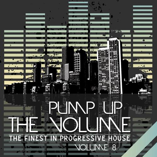 Album Art - Pump Up the Volume (The Finest in Progressive House, Vol. 8)