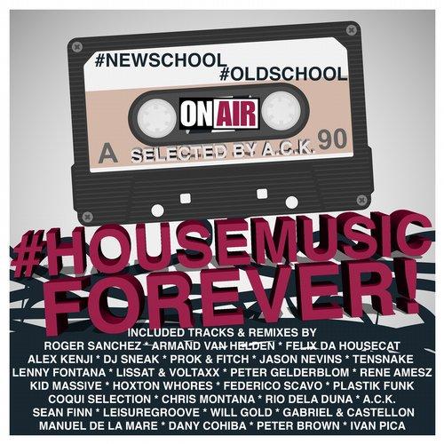 Album Art - #NewSchool #OldSchool #HouseMusic Forever! (Selected By A.C.K.)