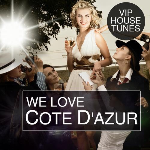 Album Art - We Love Cote D'Azur - VIP House Tunes