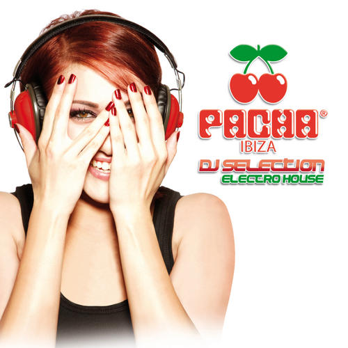 Album Art - Pacha Ibiza DJ Selection - Elektro House