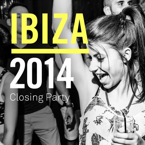 Album Art - Ibiza 2014 Closing Party