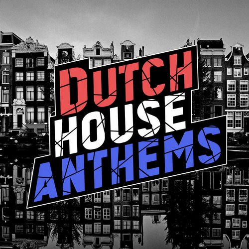 Album Art - Dutch House Anthems - Amsterdam Edition