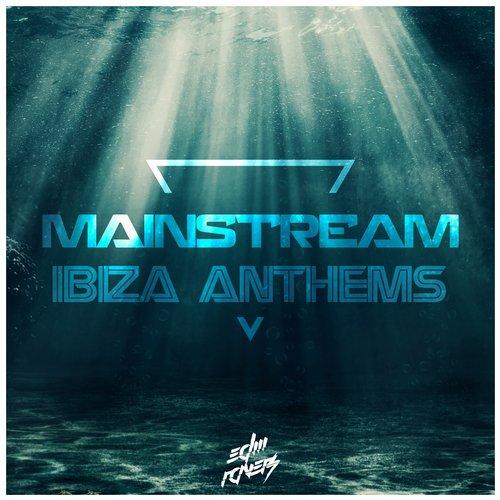 Album Art - Mainstream Ibiza Anthems