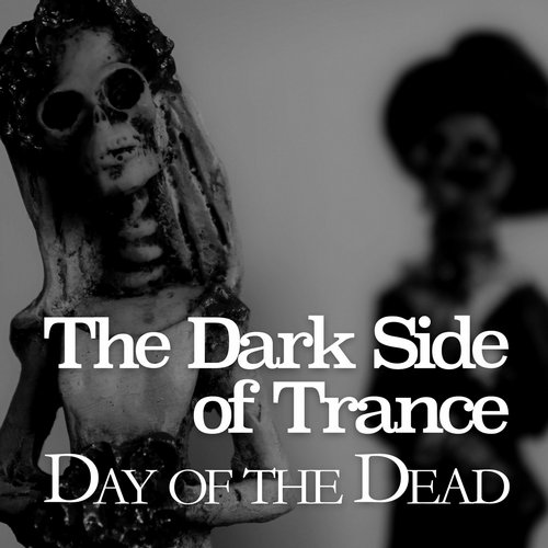 Album Art - The Dark Side of Trance - Day of the Dead