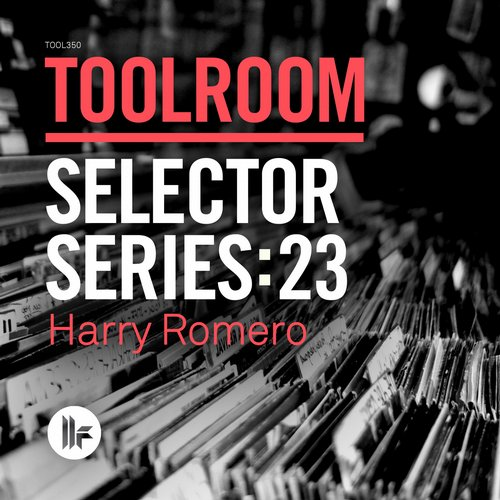Album Art - Toolroom Selector Series: 23 Harry Romero