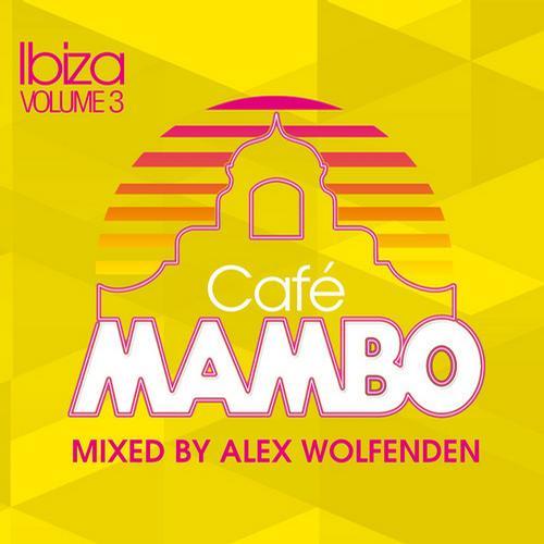 Album Art - Cafe Mambo Ibiza 2012 - Mixed by Alex Wolfenden