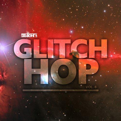 Album Art - Straight Up Glitch Hop! Vol. 8