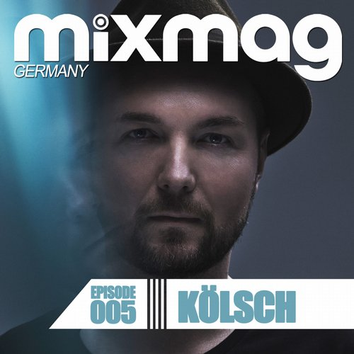 Album Art - Mixmag Germany - Episode 005: Kolsch