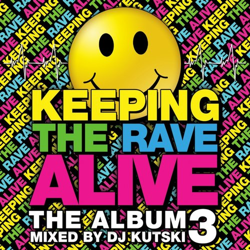 Album Art - Keeping The Rave Alive: The Album Vol. 3